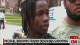 Michael Browns Friend Speaks Out